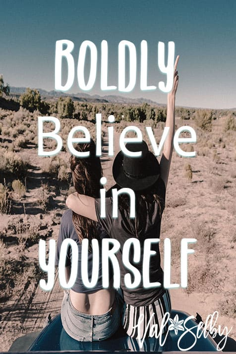 Boldly Believe in Yourself