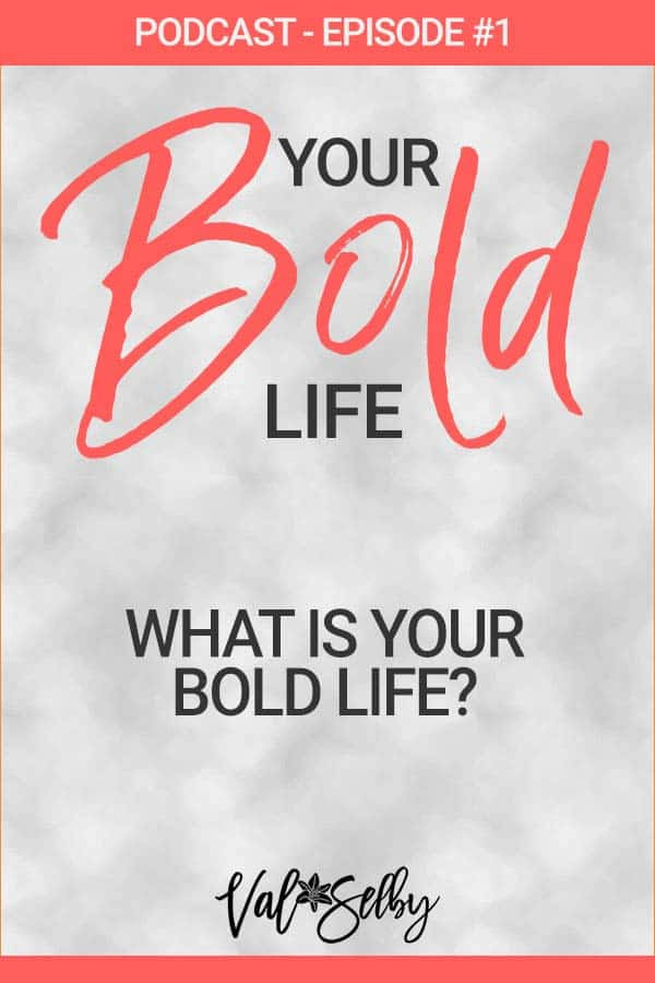 what is your bold life podcast