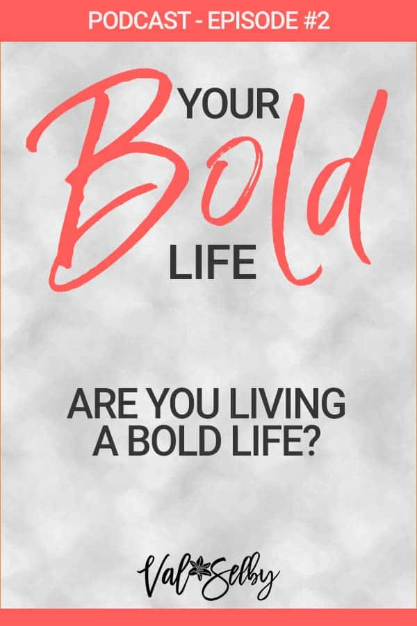 are you living bold life podcast