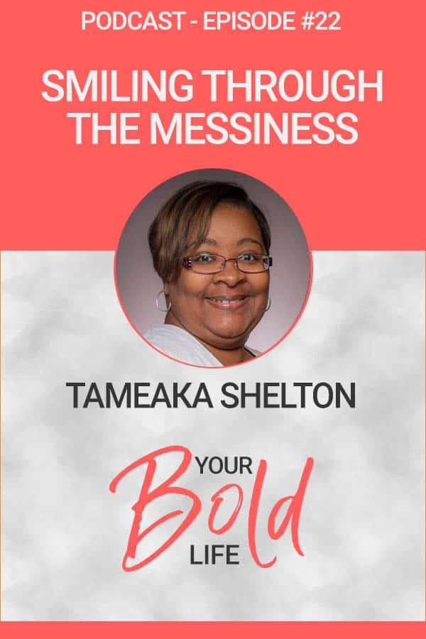 tameaka Shelton smiling through messiness podcast episode