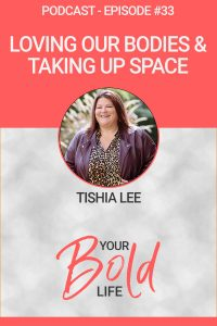 tish lee loving our bodies taking up space