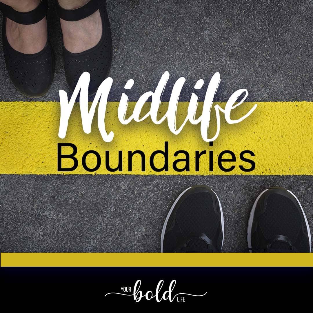 enjoy boundaries in midlife