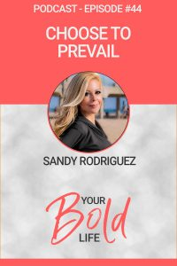 sandy rodriguez choose to prevail